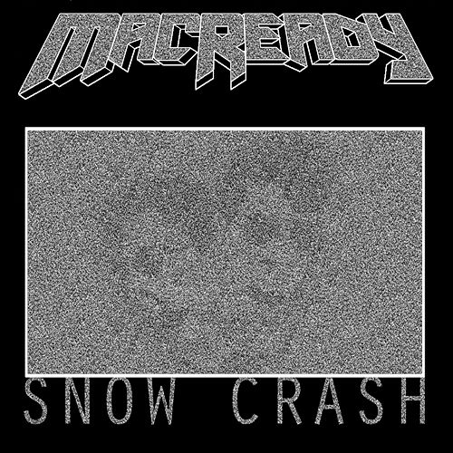 Snow Crash by Mac Ready