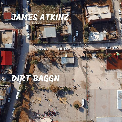 Dirt Baggn de James Atkinz