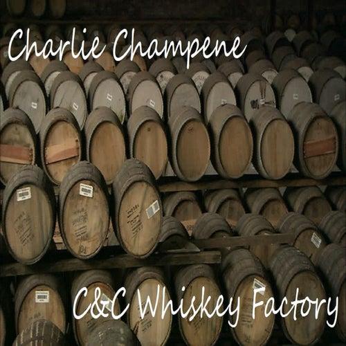 C&C Whiskey Factory von Charlie Champene
