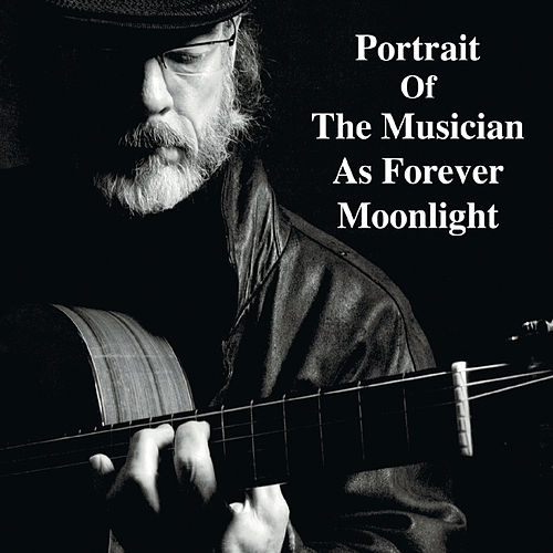Portrait of the Musician as Forever Moonlight von Marc Sloan