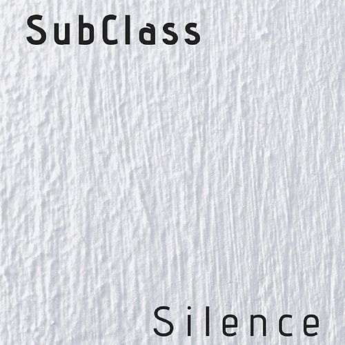 Silence by The Subclass