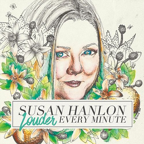 Louder Every Minute by Susan Hanlon
