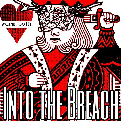 Into the Breach by Wormtooth
