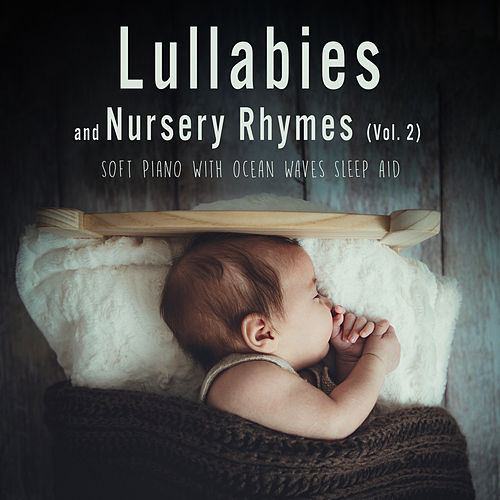 Lullabies And Nursery Rhymes (Soft Piano With Ocean Waves Sleep Aid), Vol. 2 by Sleeping Little Lions