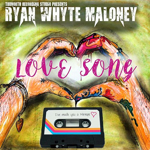 Love Song de Ryan Whyte Maloney