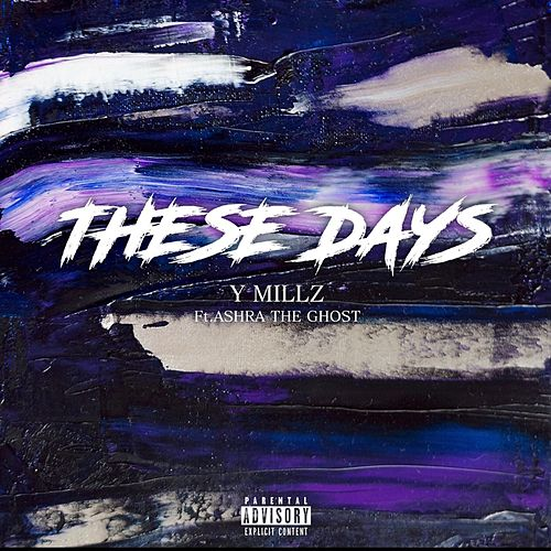 These Days by Y Millz