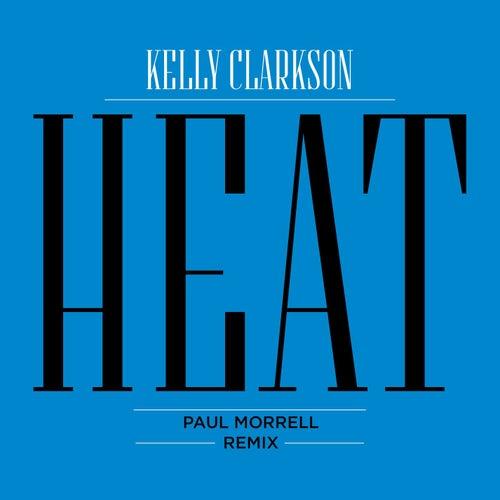 Heat (Paul Morrell Remix) by Kelly Clarkson