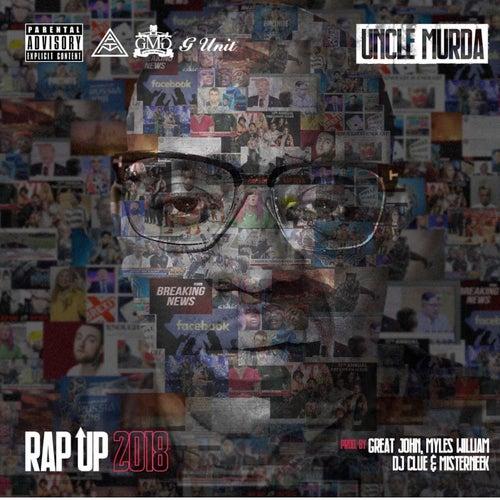 Rap Up 2018 by Uncle Murda