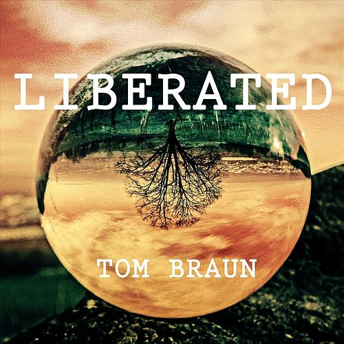 Liberated von Tom Braun