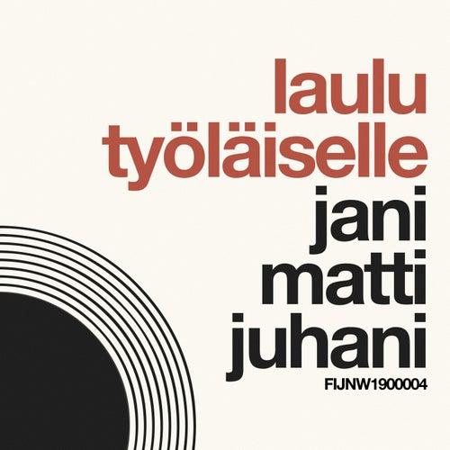 Laulu työläiselle by Jani Matti Juhani
