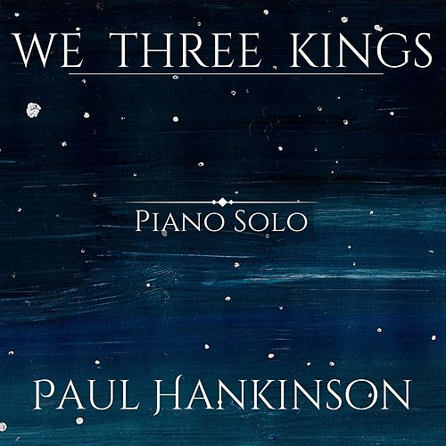 We Three Kings de Paul Hankinson