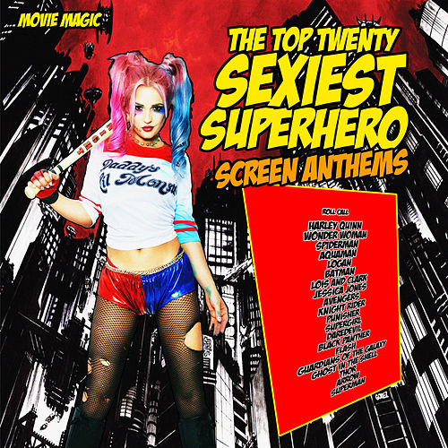 The Top Twenty Sexiest Superhero Anthems de Movie Magic