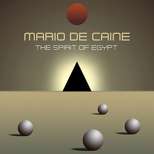 The Spirit Of Egypt (Extended Mix) by Mario De Caine
