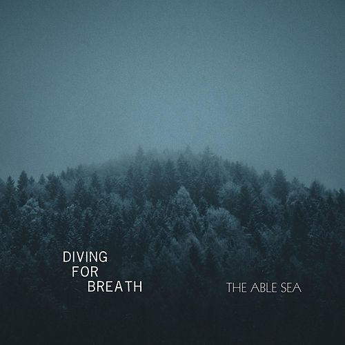 Diving for Breath by The Able Sea