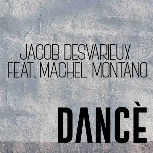 Dancè (feat. Machel Montano) - Single de Jacob Desvarieux