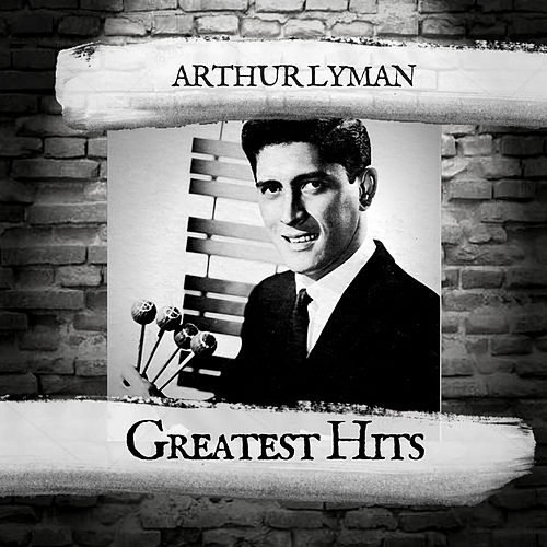 Greatest Hits von Arthur Lyman