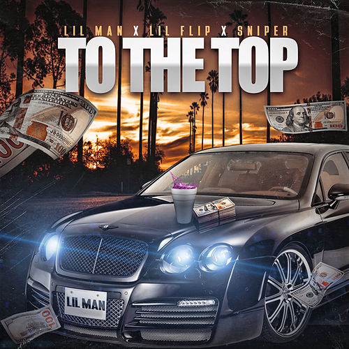 To The Top by Lil Man