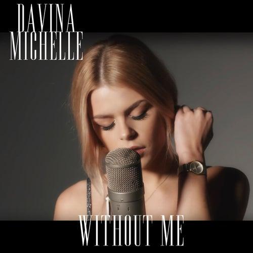 Without Me van Davina Michelle