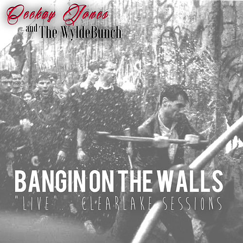 Bangin on the Walls (Live Clearlake Sessions) by Ceekay Jones