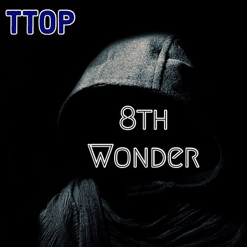 The 8th Wonder by T-Top