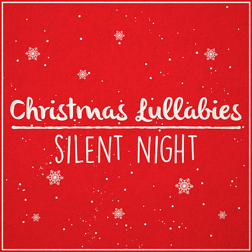 Silent Night (Christmas Lullaby Rendition) de Lullaby Dreamers