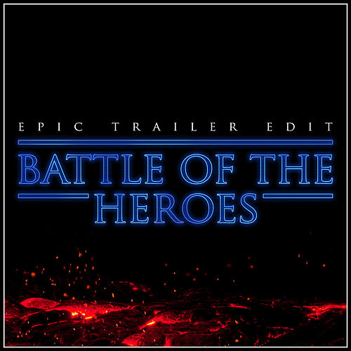 Battle of the Heroes (Epic Version) by Alala