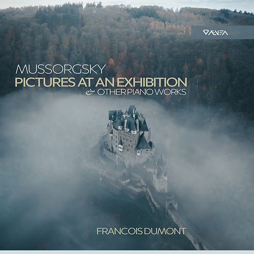 Mussorgsky: Pictures at an Exhibition & Other Piano Works by François Dumont