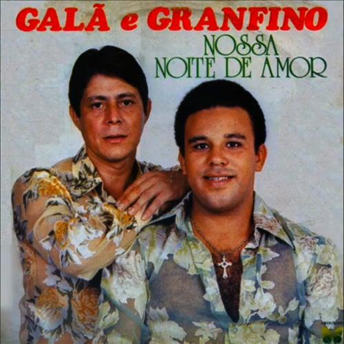 Nossa Noite de Amor de Galã e Granfino