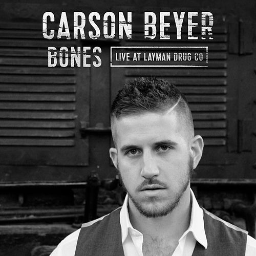 Bones (Live at Layman Drug Co.) di Carson Beyer