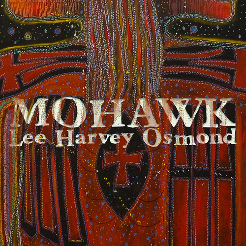Mohawk de Lee Harvey Osmond
