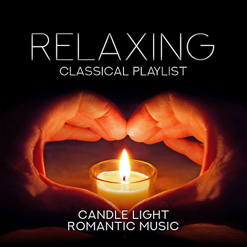 Relaxing Classical Playlist: Candle Light Romantic Music di Various Artists