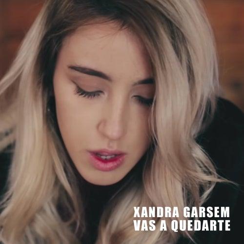 Vas a quedarte de Xandra Garsem