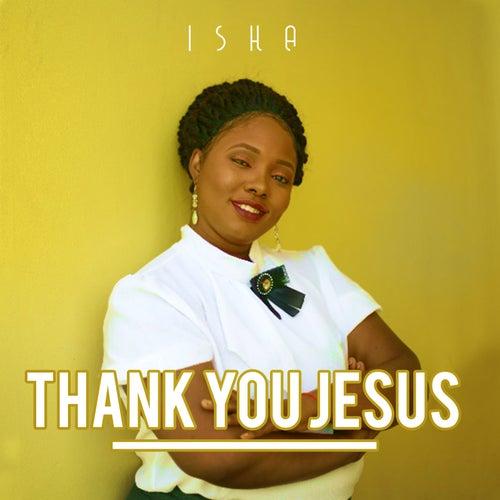 Thank You Jesus by Isha