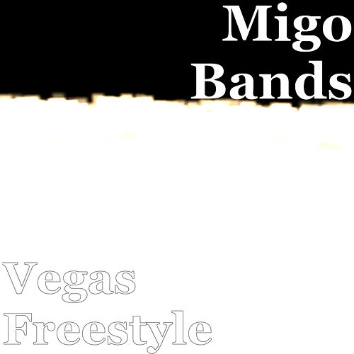Vegas Freestyle von Migo Bands