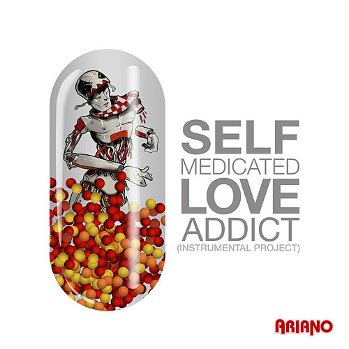Self Medicated Love Addict by Ariano