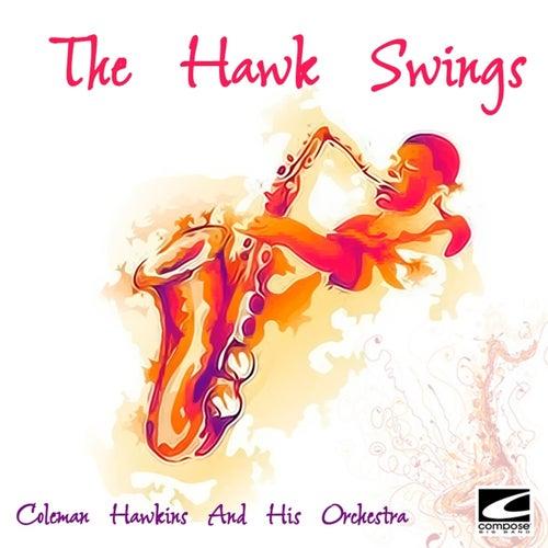 The Hawk Swings von Coleman Hawkins