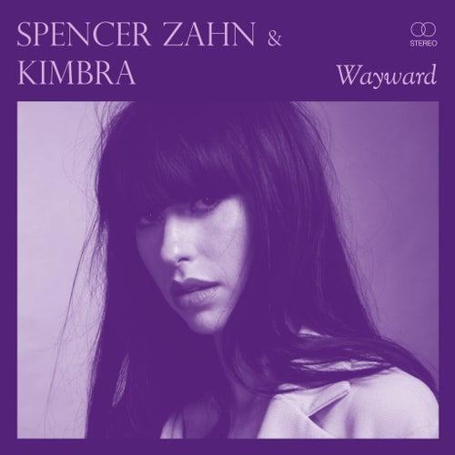 Wayward (Kimbra Remix) de Spencer Zahn