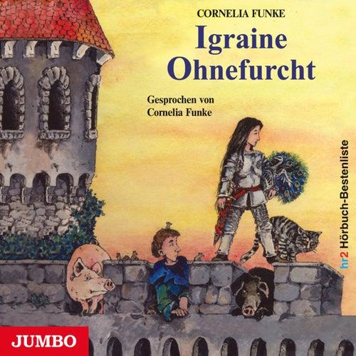 Igraine Ohnefurcht von Cornelia Funke