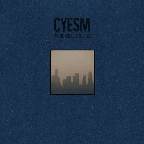 Music for Your Stories by Cyesm