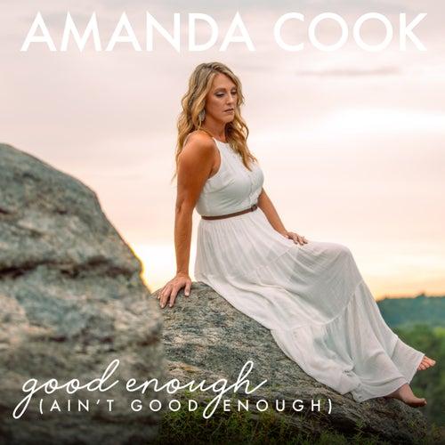 Good Enough (Ain't Good Enough) by Amanda Cook