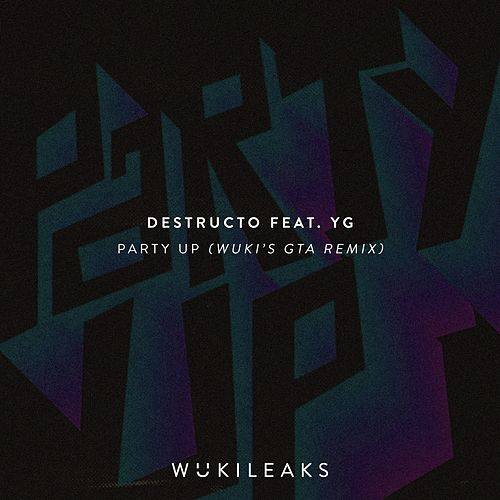 Party Up (feat. YG) [Wuki's GTA Remix] by Destructo