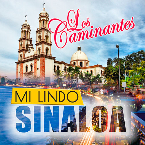 Mi Lindo Sinaloa by Los Caminantes