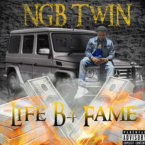 Life B4 Fame by NGB Twin