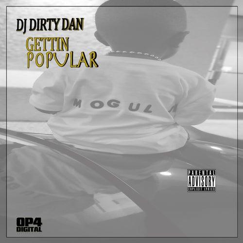 Gettin  Popular von DJ Dirty Dan