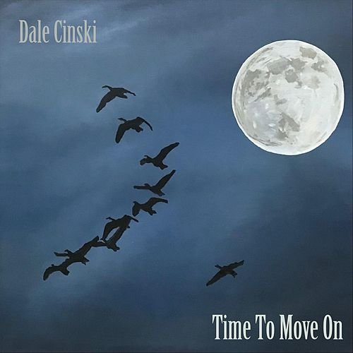 Time to Move On de Dale Cinski