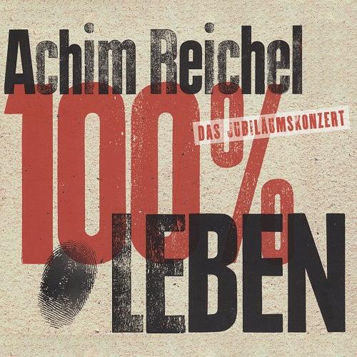 100% Leben (Live) von Achim Reichel