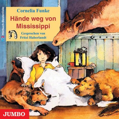 Hände weg von Mississippi von Cornelia Funke