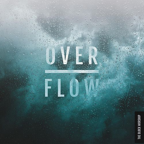 Overflow by The Block Worship