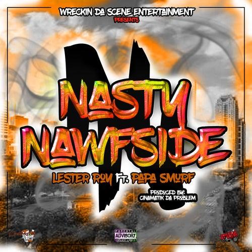 Nasty Nawfside (feat. Papa Smurf & CinAMatik Da Problem) by Lester Roy