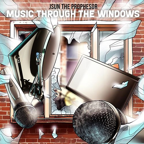 Music Through the Windows by Jsun The Prophesor